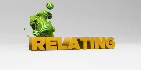 relating: RELATING - 3D rendered colorful headline illustration.  Can be used for an online banner ad or a print postcard.