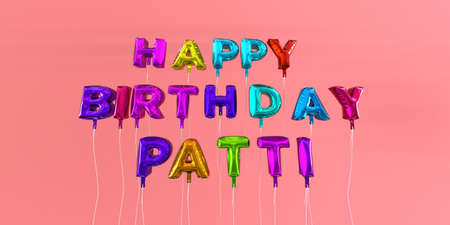 patti: Happy Birthday Patti card with balloon text - 3D rendered stock image. This image can be used for a eCard or a print postcard.