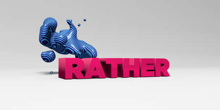 rather: RATHER - 3D rendered colorful headline illustration.  Can be used for an online banner ad or a print postcard. Stock Photo