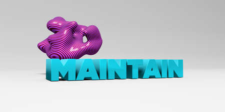 maintain: MAINTAIN - 3D rendered colorful headline illustration.  Can be used for an online banner ad or a print postcard.