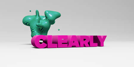 clearly: CLEARLY - 3D rendered colorful headline illustration.  Can be used for an online banner ad or a print postcard. Stock Photo