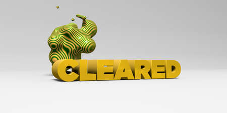 cleared: CLEARED - 3D rendered colorful headline illustration.  Can be used for an online banner ad or a print postcard. Stock Photo