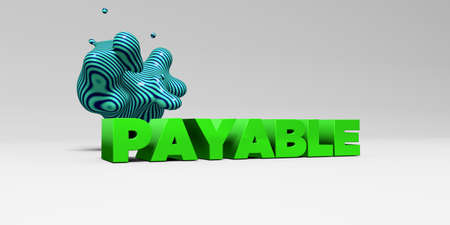 payable: PAYABLE - 3D rendered colorful headline illustration.  Can be used for an online banner ad or a print postcard. Stock Photo