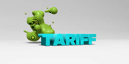 tariff: TARIFF - 3D rendered colorful headline illustration.  Can be used for an online banner ad or a print postcard.