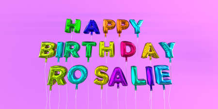 ecard: Happy Birthday Rosalie card with balloon text - 3D rendered stock image. This image can be used for a eCard or a print postcard.