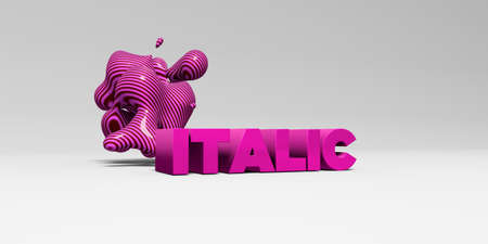 italic: ITALIC - 3D rendered colorful headline illustration.  Can be used for an online banner ad or a print postcard. Stock Photo