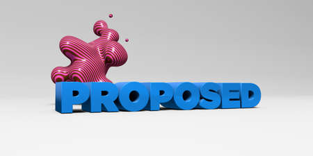 proposed: PROPOSED - 3D rendered colorful headline illustration.  Can be used for an online banner ad or a print postcard.