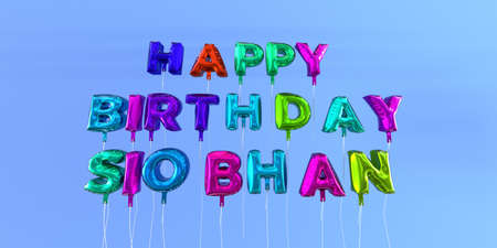 Happy Birthday Siobhan card with balloon text - 3D rendered stock image. This image can be used for a eCard or a print postcard.