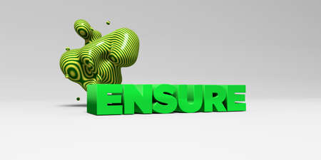 ENSURE - 3D rendered colorful headline illustration.  Can be used for an online banner ad or a print postcard. Stock Photo