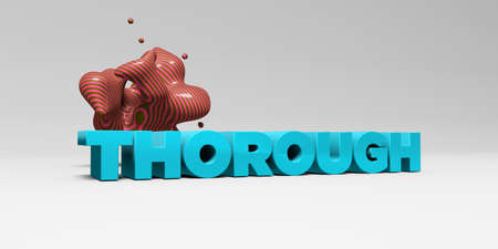 thorough: THOROUGH - 3D rendered colorful headline illustration.  Can be used for an online banner ad or a print postcard.