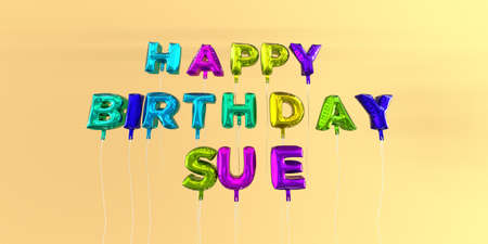 Happy Birthday Sue card with balloon text - 3D rendered stock image. This image can be used for a eCard or a print postcard. Stock Photo