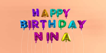 Happy Birthday Nina card with balloon text - 3D rendered stock image. This image can be used for a eCard or a print postcard.