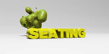 seating: SEATING - 3D rendered colorful headline illustration.  Can be used for an online banner ad or a print postcard. Stock Photo