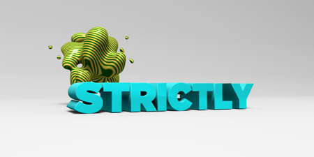 strictly: STRICTLY - 3D rendered colorful headline illustration.  Can be used for an online banner ad or a print postcard.