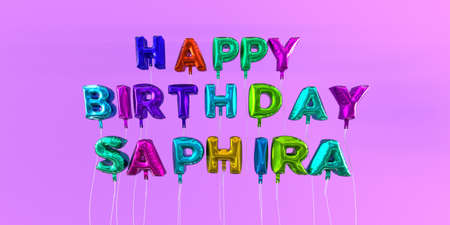 Happy Birthday Saphira card with balloon text - 3D rendered stock image. This image can be used for a eCard or a print postcard.