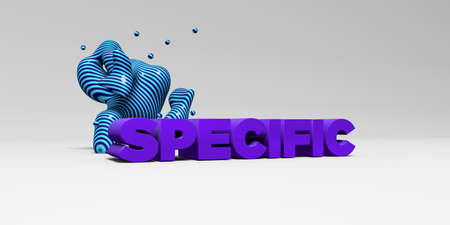 specific: SPECIFIC - 3D rendered colorful headline illustration.  Can be used for an online banner ad or a print postcard.