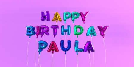 paula: Happy Birthday Paula card with balloon text - 3D rendered stock image. This image can be used for a eCard or a print postcard.
