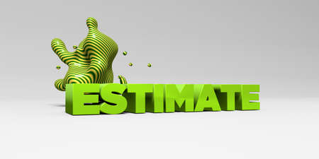 ESTIMATE - 3D rendered colorful headline illustration.  Can be used for an online banner ad or a print postcard. Stock Photo