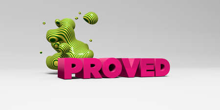 proved: PROVED - 3D rendered colorful headline illustration.  Can be used for an online banner ad or a print postcard.