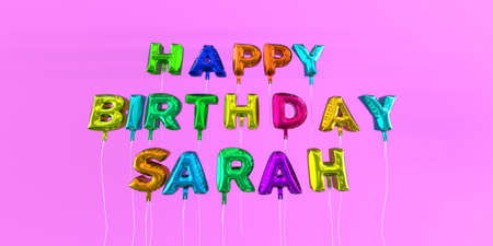 ecard: Happy Birthday Sarah card with balloon text - 3D rendered stock image. This image can be used for a eCard or a print postcard.