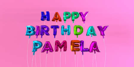 Happy Birthday Pamela card with balloon text - 3D rendered stock image. This image can be used for a eCard or a print postcard. Stock Photo