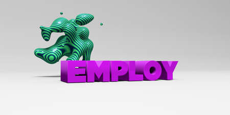 employ: EMPLOY - 3D rendered colorful headline illustration.  Can be used for an online banner ad or a print postcard.
