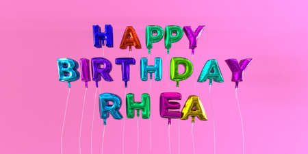 Happy Birthday Rhea card with balloon text - 3D rendered stock image. This image can be used for a eCard or a print postcard.