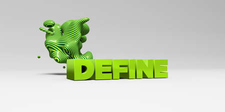 DEFINE - 3D rendered colorful headline illustration.  Can be used for an online banner ad or a print postcard.