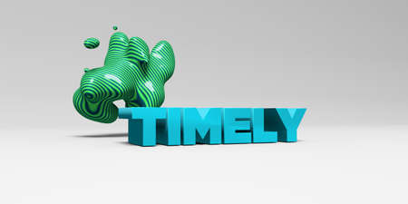 TIMELY - 3D rendered colorful headline illustration.  Can be used for an online banner ad or a print postcard.