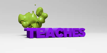 teaches: TEACHES - 3D rendered colorful headline illustration.  Can be used for an online banner ad or a print postcard. Stock Photo