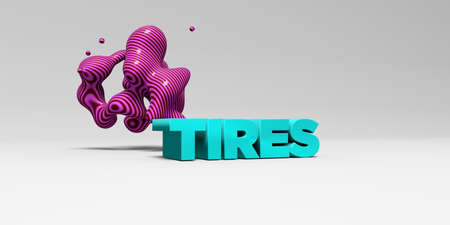 TIRES - 3D rendered colorful headline illustration.  Can be used for an online banner ad or a print postcard. Stock Photo