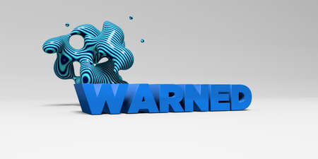 warned: WARNED - 3D rendered colorful headline illustration.  Can be used for an online banner ad or a print postcard. Stock Photo