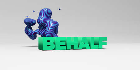 BEHALF - 3D rendered colorful headline illustration.  Can be used for an online banner ad or a print postcard.