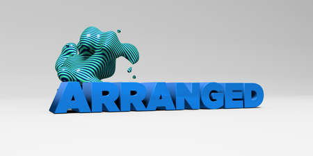 sentence typescript: ARRANGED - 3D rendered colorful headline illustration.  Can be used for an online banner ad or a print postcard.