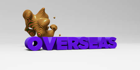 overseas: OVERSEAS - 3D rendered colorful headline illustration.  Can be used for an online banner ad or a print postcard. Stock Photo