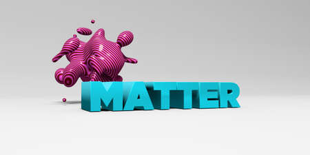 matter: MATTER - 3D rendered colorful headline illustration.  Can be used for an online banner ad or a print postcard. Stock Photo