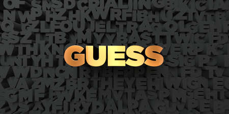 guess: Guess - Gold text on black background - 3D rendered royalty free stock picture. This image can be used for an online website banner ad or a print postcard. Stock Photo
