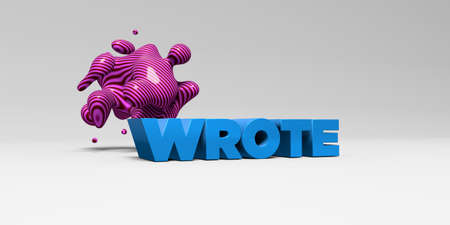 wrote: WROTE - 3D rendered colorful headline illustration.  Can be used for an online banner ad or a print postcard. Stock Photo