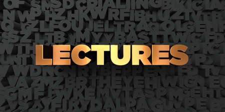 lectures: Lectures - Gold text on black background - 3D rendered royalty free stock picture. This image can be used for an online website banner ad or a print postcard. Stock Photo