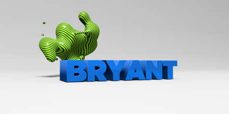 bryant: BRYANT - 3D rendered colorful headline illustration.  Can be used for an online banner ad or a print postcard.