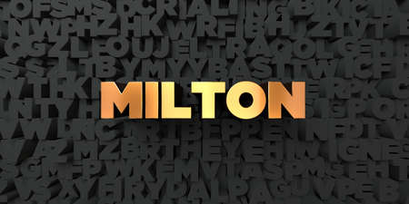 milton: Milton - Gold text on black background - 3D rendered royalty free stock picture. This image can be used for an online website banner ad or a print postcard. Stock Photo