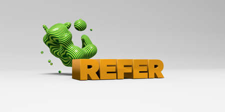 refer: REFER - 3D rendered colorful headline illustration.  Can be used for an online banner ad or a print postcard.