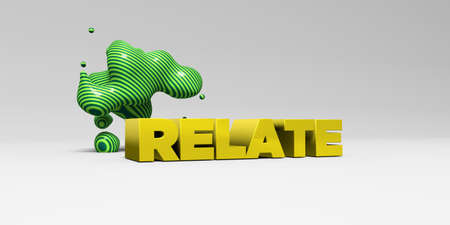 relate: RELATE - 3D rendered colorful headline illustration.  Can be used for an online banner ad or a print postcard.