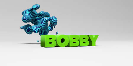 BOBBY - 3D rendered colorful headline illustration.  Can be used for an online banner ad or a print postcard.