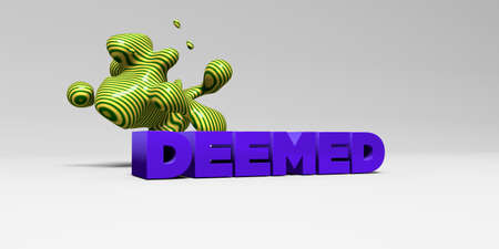 deemed: DEEMED - 3D rendered colorful headline illustration.  Can be used for an online banner ad or a print postcard.
