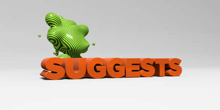 suggests: SUGGESTS - 3D rendered colorful headline illustration.  Can be used for an online banner ad or a print postcard.