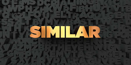 similar: Similar - Gold text on black background - 3D rendered royalty free stock picture. This image can be used for an online website banner ad or a print postcard. Stock Photo