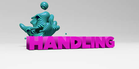 sentence typescript: HANDLING - 3D rendered colorful headline illustration.  Can be used for an online banner ad or a print postcard.