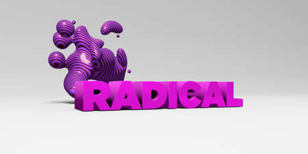 radical: RADICAL - 3D rendered colorful headline illustration.  Can be used for an online banner ad or a print postcard. Stock Photo