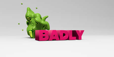BADLY - 3D rendered colorful headline illustration.  Can be used for an online banner ad or a print postcard.
